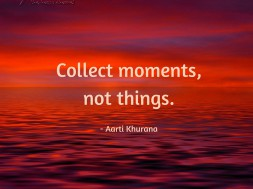 Quote -Collect Moments