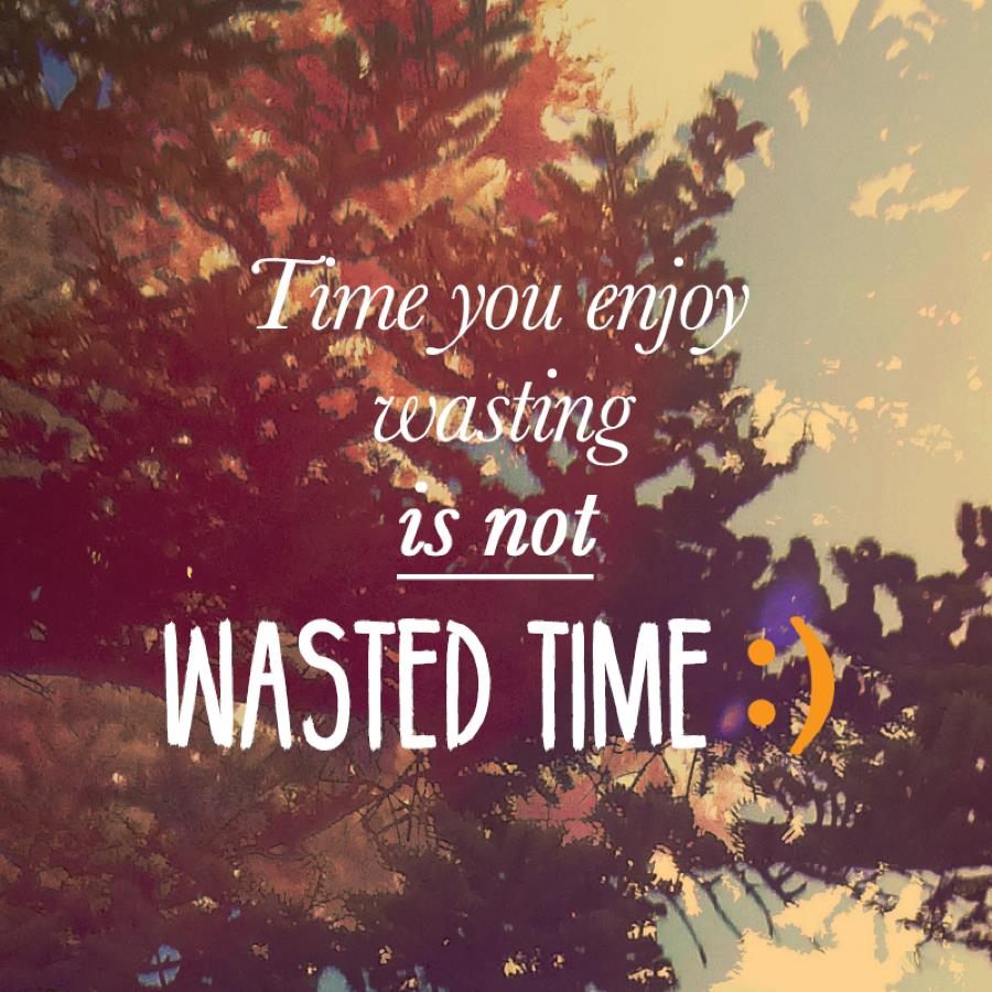 Time You Enjoy…